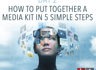 How to Put Together a Media Kit in 5 Steps (Day 2)