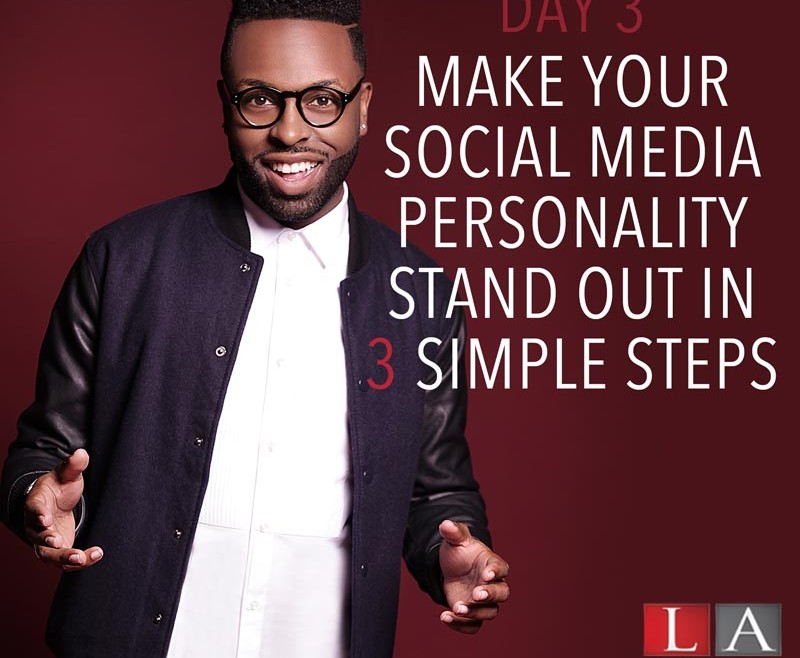 Make Your Social Media Personality Stand Out In 3 Simple Steps (Day 3)