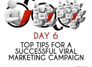 Top Tips for A Successful Viral Marketing Campaign (Day 6)