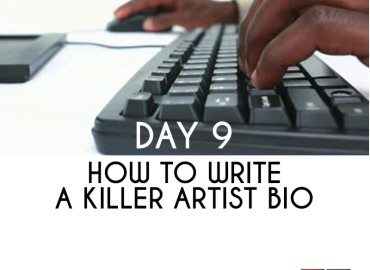 How to Write A Killer Artist Bio (Day 9)