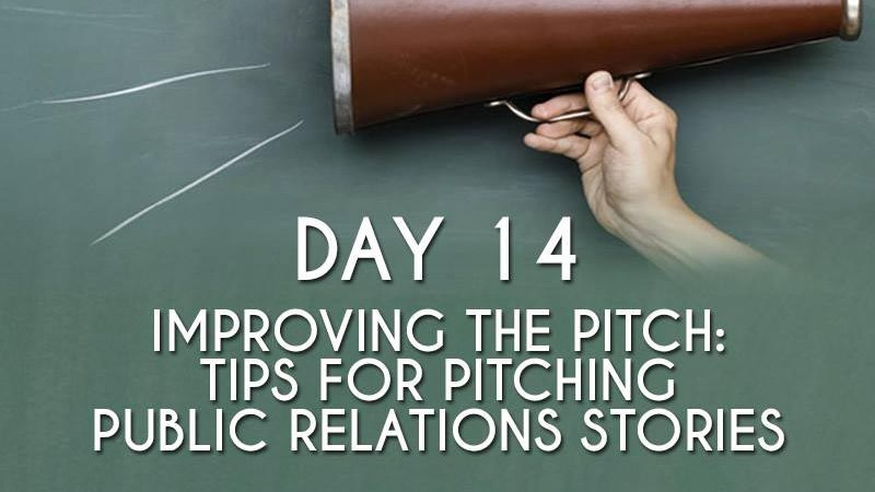 Improving the Pitch: Tips for Pitching PR Stories (Day 14)