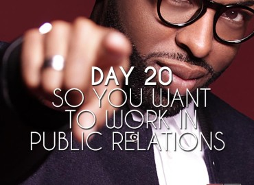 So You Want to Work in Public Relations (Day 20)